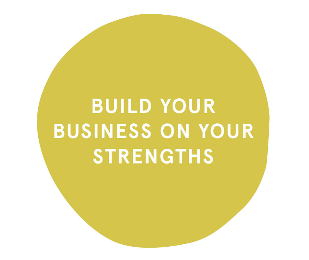 Build your business on your strengths